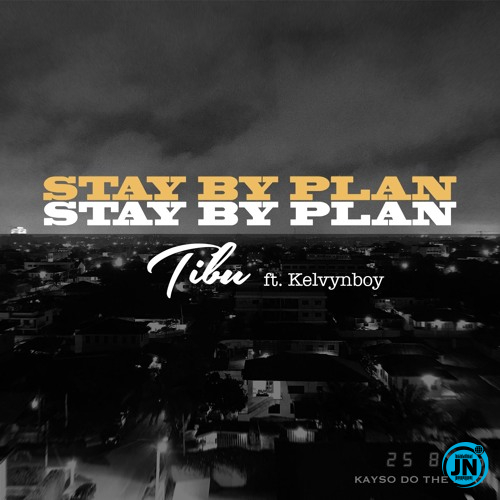 Tibu - Stay By Plan ft. Kelvynboy